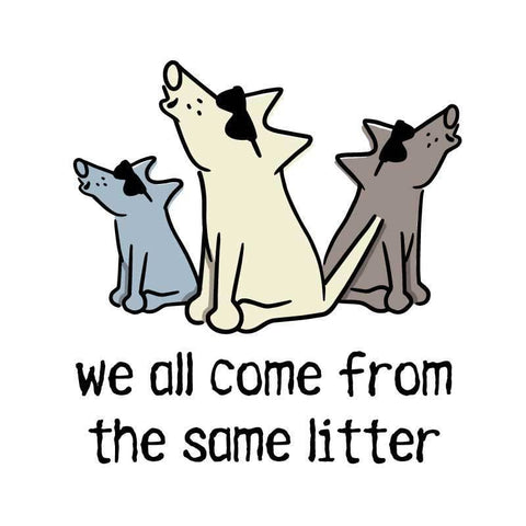 We All Come From The Same Litter - Coffee Mug