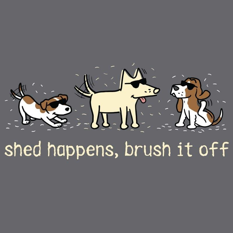 Shed Happens, Brush It Off - Sweatshirt Pullover Hoodie