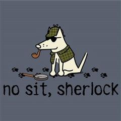 No Sit Sherlock - Sweatshirt Pullover Hoodie - Teddy the Dog T-Shirts and Gifts