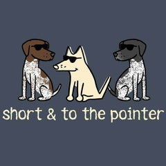 Short and to the Pointer - Classic Tee
