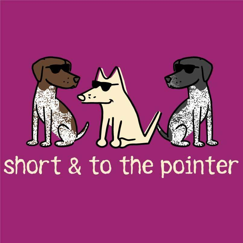 Short and to the Pointer - Ladies T-Shirt V-Neck