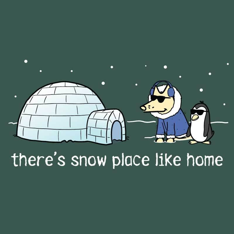 There's Snow Place Like Home - Classic Tee