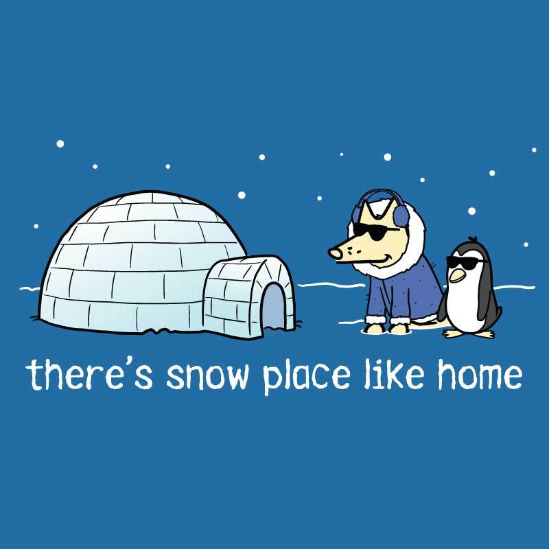 There's Snow Place Like Home - Ladies T-Shirt Crew Neck