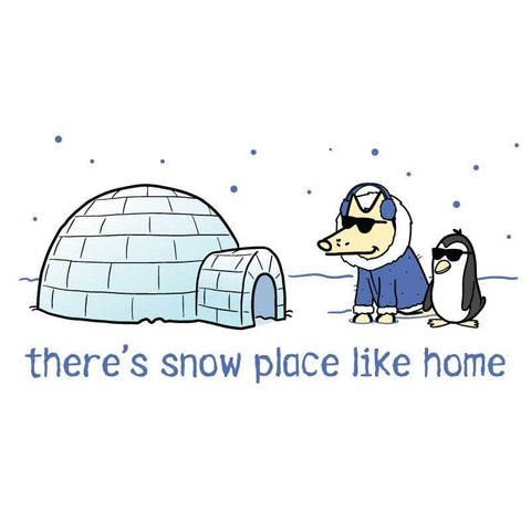 There's Snow Place Like Home - Coffee Mug
