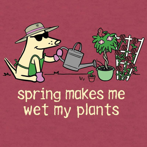 Spring Makes Me Wet My Plants - Lightweight Tee