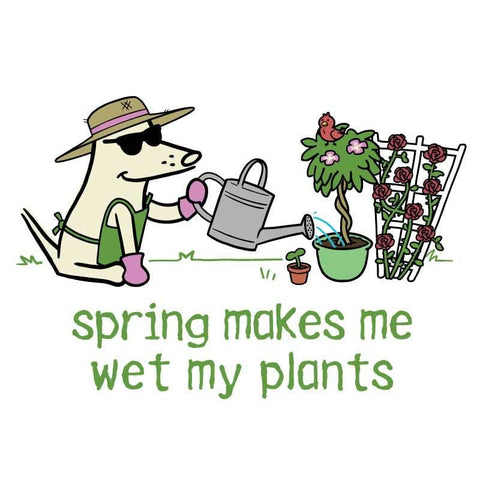 Spring Makes Me Wet My Plants - Coffee Mug