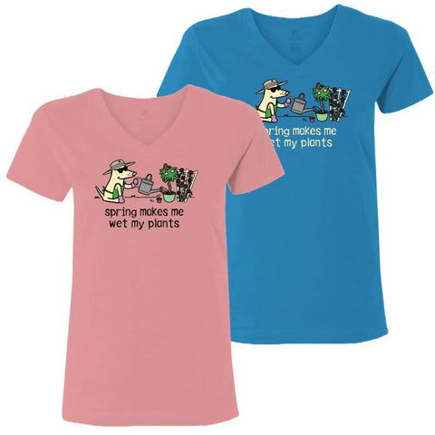 Spring Makes Me Wet My Plants - Ladies T-Shirt V-Neck