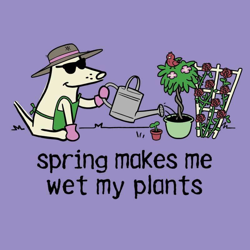 Spring Makes Me Wet My Plants - Classic Tee