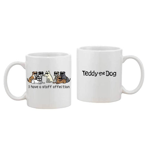I Have A Staff Affection - Coffee Mug - Teddy the Dog T-Shirts and Gifts