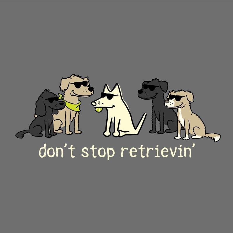 Don't Stop Retrievin' - Classic Tee