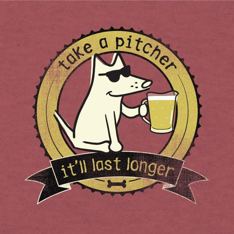 Take A Pitcher - It'll Last Longer - T-Shirt Lightweight Blend - Teddy the Dog T-Shirts and Gifts
