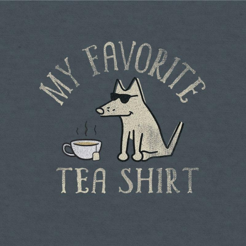 My Favorite Tea Shirt - Lightweight Tee