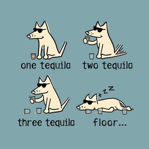 One Tequila, Two Tequila, Three Tequila, Floor - Classic Tee