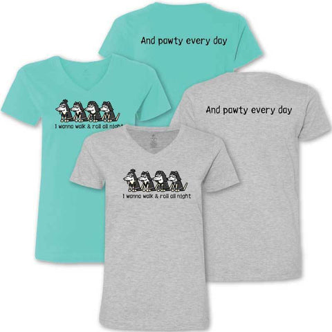 I Wanna Walk & Roll All Night - Ladies T-Shirt V-Neck