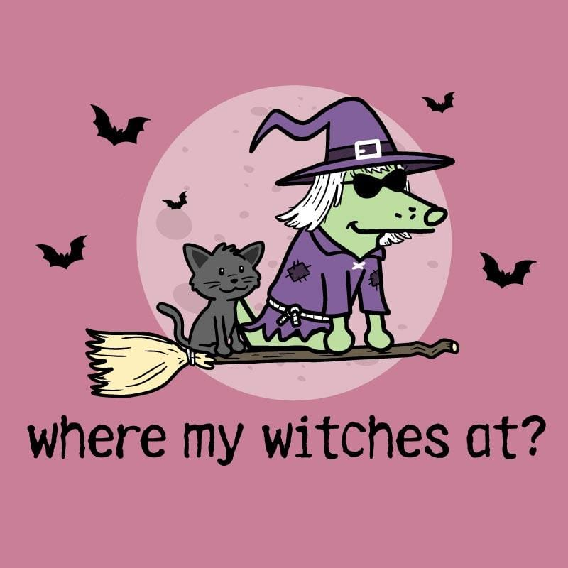 Where My Witches At? - Sweatshirt Pullover Hoodie