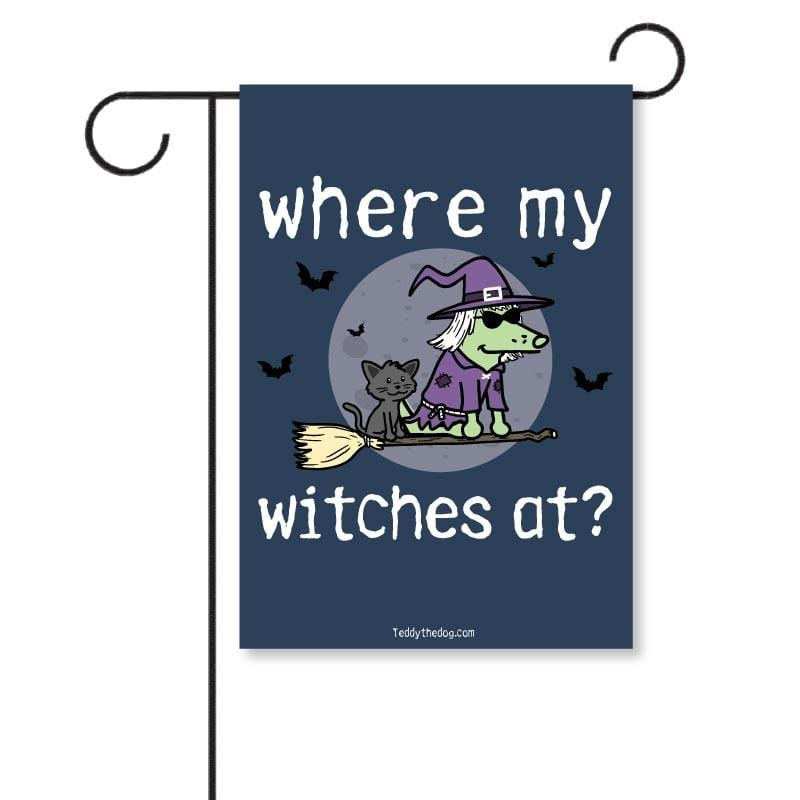 Where My Witches At? - Garden Flag