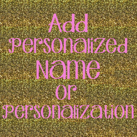Add Personalized Name or Personalization