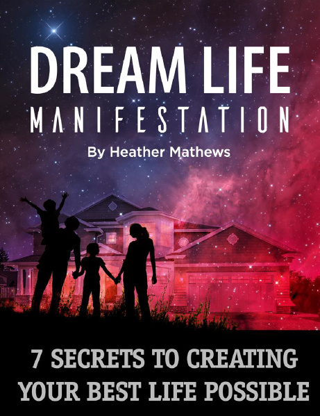 Dream Life Manifestation: 7 Secrets To Creating Your Best Life Possible