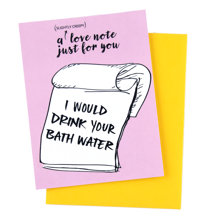 Creepy Love Note-Bath Water