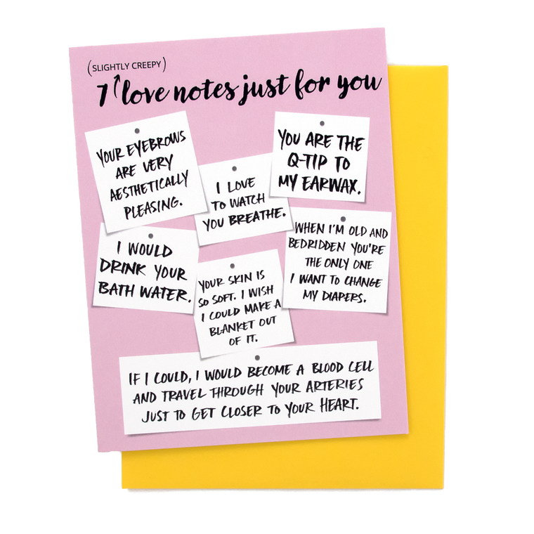 7 (Slightly Creepy) Love Notes