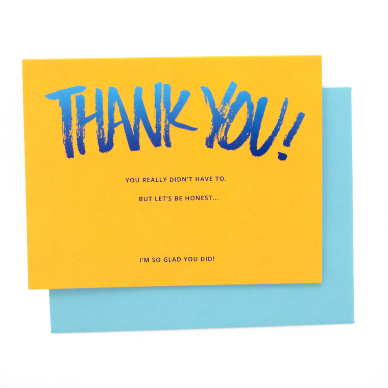 You Didn't Have To Thank You Card