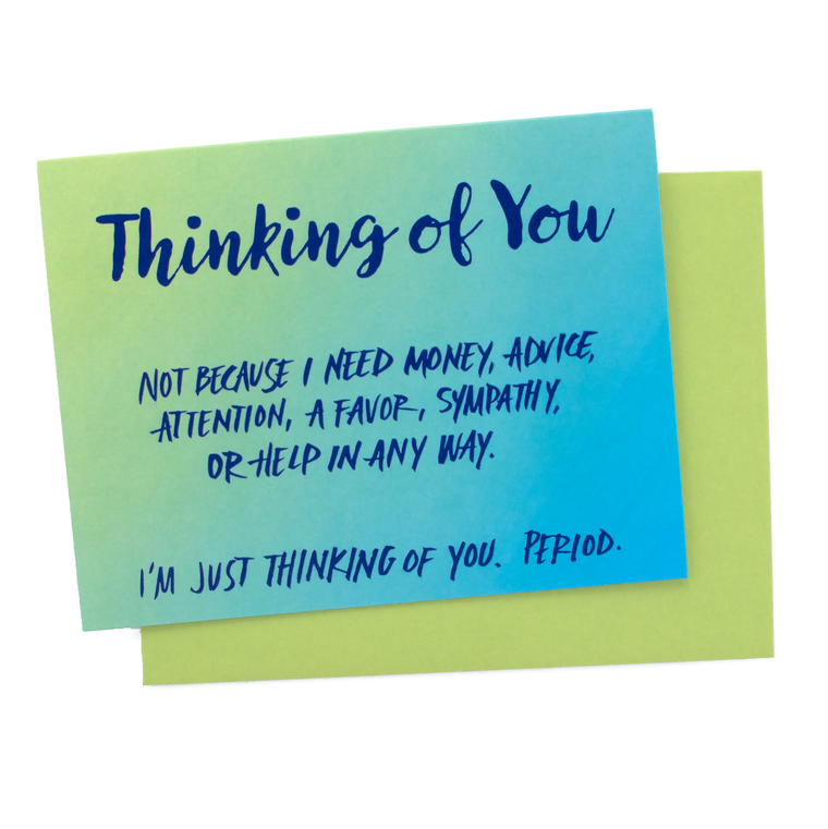 Not Because I Need...Thinking of You Card
