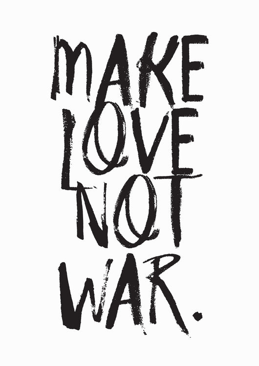 Make Love Not War Print A3