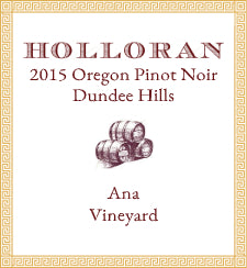Holloran 2015 Pinot Noir – Ana Vineyard