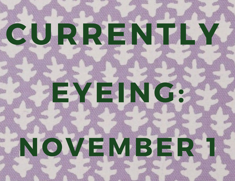 Currently Eyeing: November 1