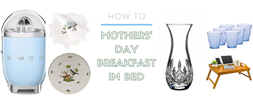 Tips for the Perfect Mothers' Day Breakfast in Bed (with recipes)