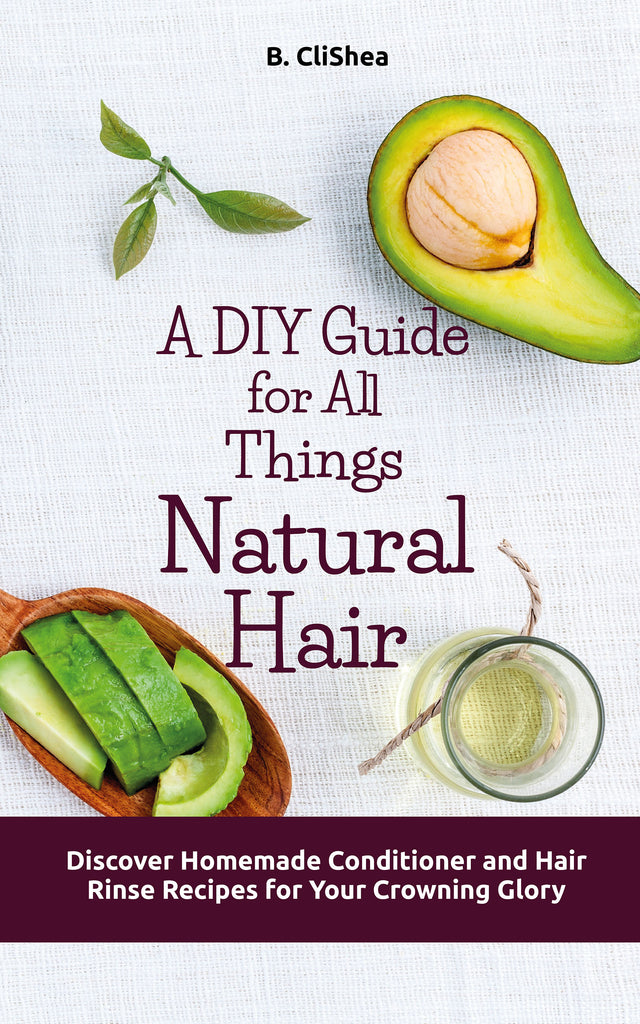 DIY Recipes for Your Natural Hair Care Needs