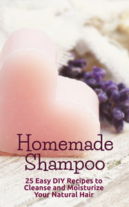 Top 4 Reasons to Make and Use Homemade Shampoo!