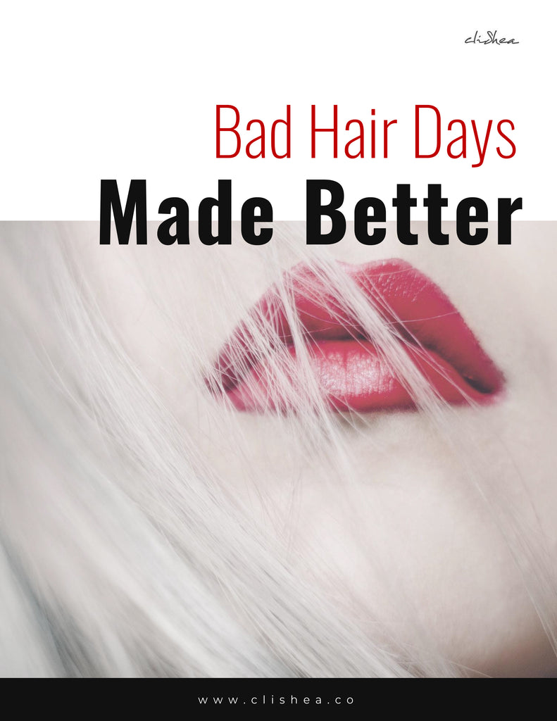 Bad Hair Days Made Better - clishea.co