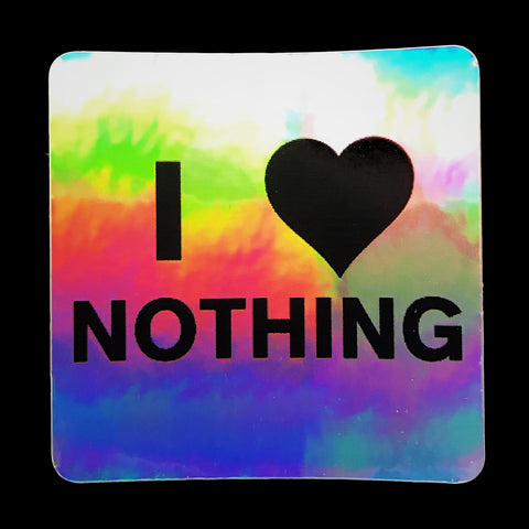 I LOVE NOTHING sticker