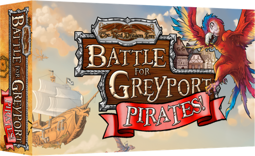 Red Deragon inn: Battle for greyport - Pirates!