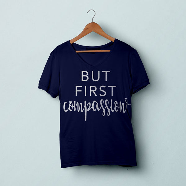BUT FIRST COMPASSION Women's V-Neck