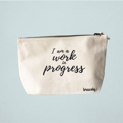 I AM A WORK IN PROGRESS Cosmetic Bag