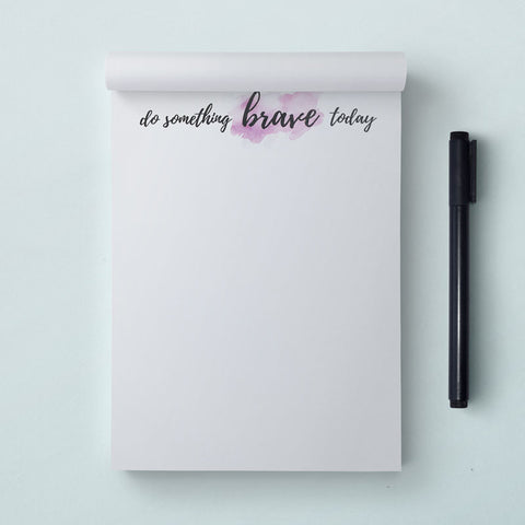 DO SOMETHING BRAVE TODAY--notepad