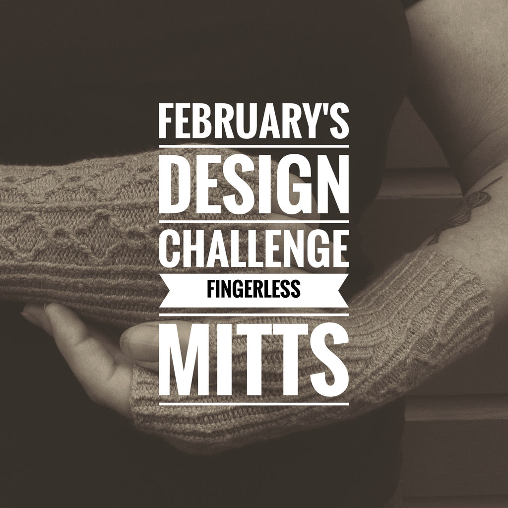 February Design Challenge - Fingerless Mitts