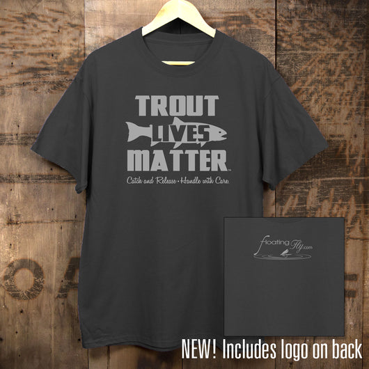 285d5a34fbdac Fly Fishing Apparel  Trout Lives Matter Graphic Fly Fishing T shirt ...