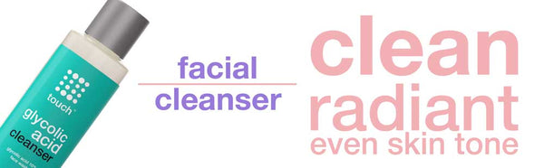 Facial cleanser- glycolic acid face wash - touch skin care