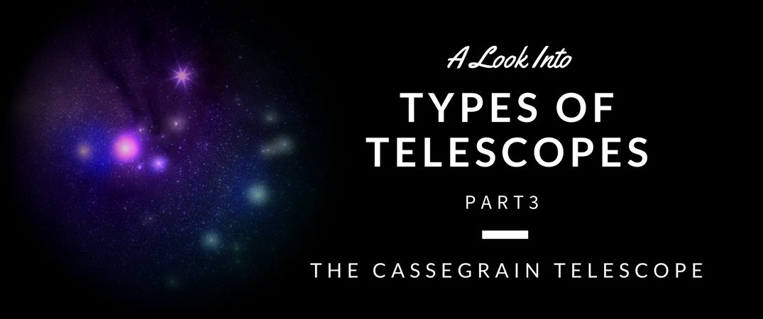 Cassegrain Telescope, Types of Telescopes Part 3