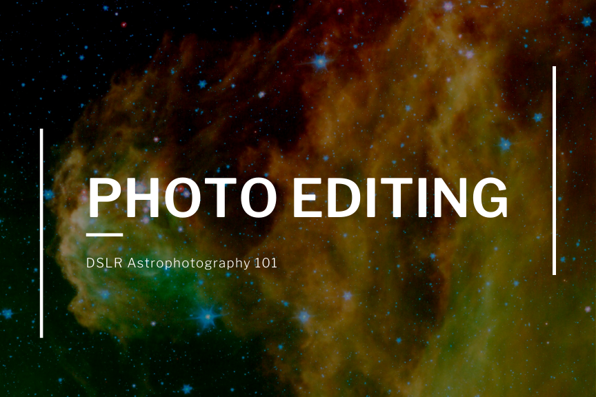 editing astrophotography photos for beginners