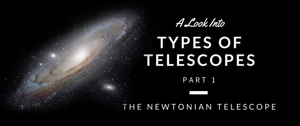 A Look Into Types of Telescopes Part 1
