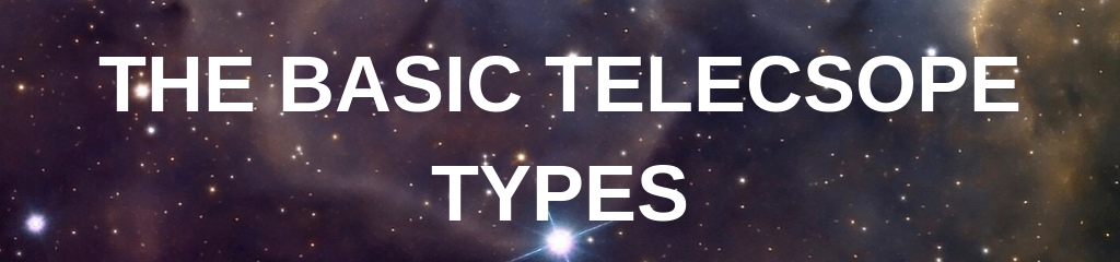 The Basic Telescope Types