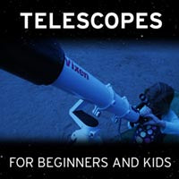 Telescopes for Beginners and Kids