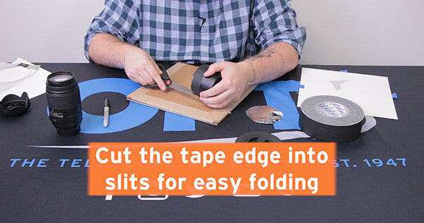 cut tape edge into slits for easy folding