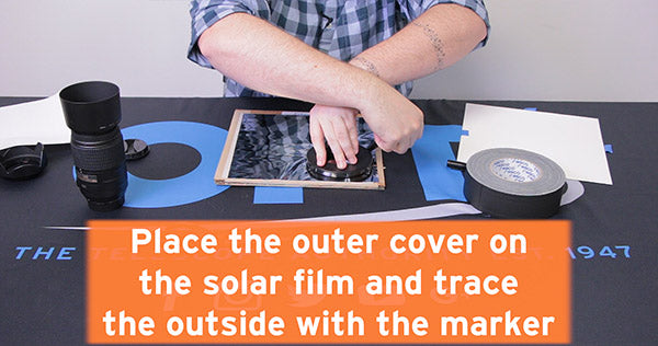 place outer cover on solar film and trace outside with marker