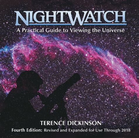 Nightwatch:  A Practical Guide to Viewing the Universe - 4th Edition