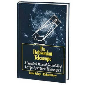 The Dobsonian Telescope - A Practical Manual for Building Large Aperture Telescopes - DISCONTINUED